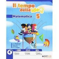 Il tempo delle idee. Per la 5ª classe elementare. Con ebook. Con espansione online (Storia e Geografia + Matematica)