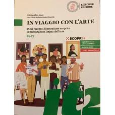 In viaggio con l'arte-B1 - C2- Dieci racconti illustrati per scoprire la meravigliosa lingua dell'arte