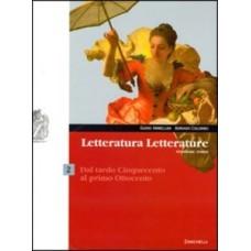 Letteratura letterature. Versione rossa. Con espansione online. Vol. 2: Dal tardo Cinquecento al primo Ottocento.