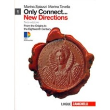 Only connect... new directions. Per le Scuole superiori. Con espansione online. Vol. 1: From the origins to the eighteenth century.