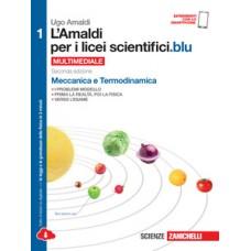 L' Amaldi per i licei scientifici. Ed Blu. Con espansione online. Vol. 1: Meccanica e termodinamica.