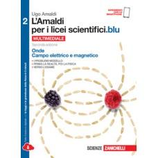 L' Amaldi per i licei scientifici.blu. Con e-book. Con espansione online. Vol. 2: Onde, campo elettrico e magnetico.