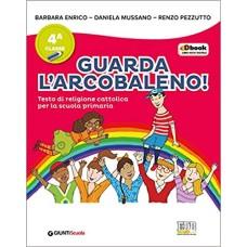 Guarda l'arcobaleno. Per la 4ª e 5ª classe elementare. Con e-book. Con espansione online