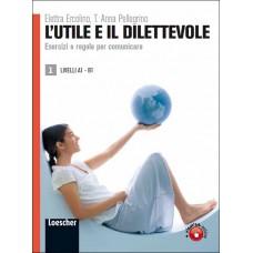 L'UTILE E IL DILETTEVOLE  - Volume 1