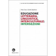 EDUCAZIONE LETTERARIA, LINGUISTICA, INTERCULTURALE: INTERSEZIONI