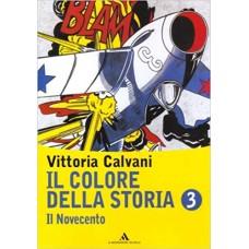 Il colore della storia. Vol. 3. Il Novecento.Con espansione online. Per la Scuola media.