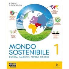 Mondo sostenibile. Con atlante-Regioni italiane-Atlante generale. Per la Scuola media. Con espansione online: 1