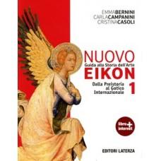 Nuovo Eikon. Guida alla storia dell'arte. Con espansione online. Vol. 1: Dalla Preistoria al gotico internazionale.