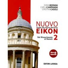 Nuovo Eikon. Guida alla storia dell'arte. Con espansione online. Vol. 2: Dal Rinascimento al rococò.