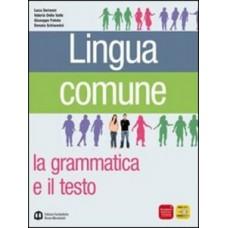 Lingua Comune. La grammatica e il texto + libro di scrittura.