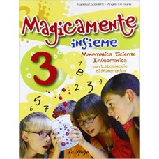 Magicamente insieme. Per la 3ª classe elementare, (3 tomi: Linguaggi; Storia/Geografia; Matematica/Scienze/Informatica)