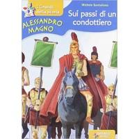 Alessandro Magno. Sui passi di un condottiero.