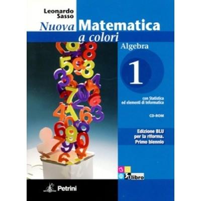 Nuova matematica a colori. Algebra. Con quaderno di recupero. Ediz. blu. Con CD-ROM. Con espansione online. Vol. 1