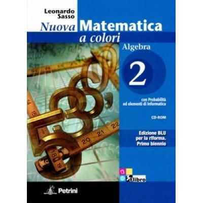 Nuova matematica a colori. Algebra. Con quaderno di recupero. Ediz. blu. Con CD-ROM. Con espansione online. Vol. 2