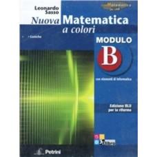 Nuova matematica a colori. Modulo B. Con elementi di informatica. Ediz. blu per la riforma.