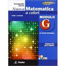 Nuova matematica a colori. Modulo G. Con elementi di informatica. Ediz. blu per la riforma.