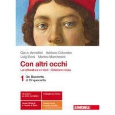 Con altri occhi . Edizione Rossa Plus . Vol 1 (dal Duecento al Cinquecento) + Divina commedia a cura di Lorenzo Argentieri