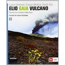 Elio Gaia Vulcano.  Itinerari tra le Scienze della Terra. Vol.2